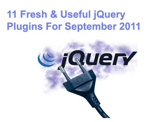 11 fresh & Useful jQuery Plugins For September 2011