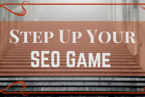 Step-Up-Your-SEO-Game